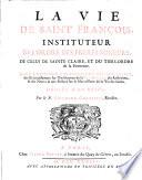 La vie de S. Francois, instituteur de l'ordre des freres mineurs (etc.)