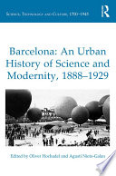 Barcelona  An Urban History of Science and Modernity  1888   1929