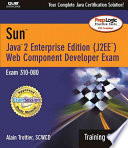 Sun Java 2 Enterprise Edition  J2EE  Web Component Developer Exam