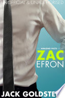 101 Amazing Facts About Zac Efron : you want to know everything there is...