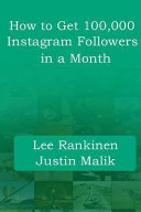 How to Get 100,000 Instagram Followers in a Month