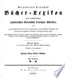 Allgemeines Bücher-Lexikon: Bd. 1847-51. Bearb. u. hrsg. von L. F. A. Schiller. 1854-55. 2 pt. in 1 v