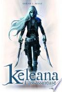L'Assassineuse . Keleana : gouverné d'une main ferme par un roi...