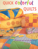 Quick Colorful Quilts