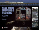 New York Subways and Stations  1970 1990