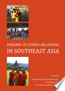 Dynamic of Ethnic Relations in Southeast Asia