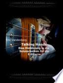 Talking Hands   Eine Einf  hrung in Die Solotechniken F  r Die E Gitarre