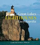 Great Lakes Lighthouses Encyclopedia : lakes, a lavish encyclopedia uncovers the history...