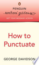 Penguin Writers' Guides: How to Punctuate