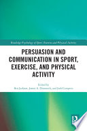 Persuasion and Communication in Sport  Exercise  and Physical Activity