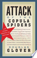 Attack of the Copula Spiders For 2012 Glover Is A Master Of Narrative