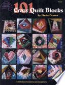 101 Crazy Quilt Blocks : who love to make a crazy...