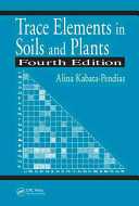 Trace Elements in Soils and Plants  Fourth Edition