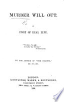 Murder will out  A story of real life  By the author of    the Colonel     etc   Mrs  Atkyns   Book PDF