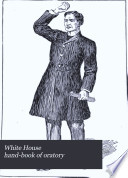 White House Hand book of Oratory