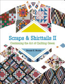 Scraps & Shirttails II Make Quilts Today The Idea Takes