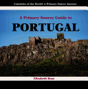A Primary Source Guide to Portugal