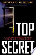 Top Secret : prosecuted public employees, journalists, and the...