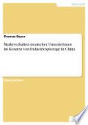 Marktverhalten deutscher Unternehmen im Kontext von Industriespionage in China
