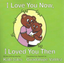 I Love You Now  I Loved You Then Book PDF