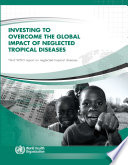 Investing To Overcome The Global Impact Of Neglected Tropical Diseases