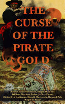 THE CURSE OF THE PIRATE GOLD  7 Treasure Hunt Classics   A True History of Buccaneers and Their Robberies Book PDF