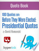 100 Quotes On  Before They Were Elected  Presidential Quotes