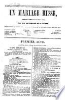 Un Mariage Russe, Comédie-Vaudeville En Deux Actes