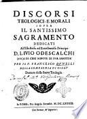 Discorsi teologici, e morali del p. Francesco Dunelli della Compagnia di Giesu