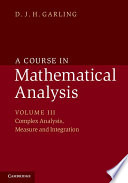 A Course in Mathematical Analysis  Volume 3  Complex Analysis  Measure and Integration