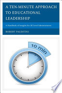 A Ten Minute Approach to Educational Leadership