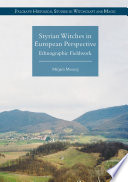 Styrian Witches in European Perspective And Practices In The Rural Region