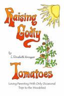 Raising Godly Tomatoes