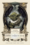 William Shakespeare s The Empire Striketh Back