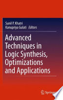 Advanced Techniques in Logic Synthesis  Optimizations and Applications