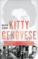 Kitty Genovese The Murder The Bystanders The Crime That Changed America book