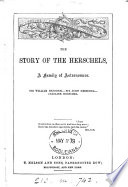 The story of the Herschels  a family of astronomers  Sir William Herschel  sir John Herschel  Caroline Herschel   Lessons from noble lives