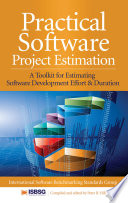 Practical Software Project Estimation  A Toolkit for Estimating Software Development Effort   Duration