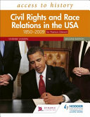 Access to History: Civil Rights and Race Relations in the USA 1850-2009 Second Edition (for Pearson Edexcel)