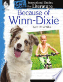 An Instructional Guide for Literature  Because of Winn Dixie