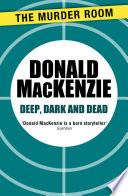 Deep  Dark and Dead