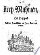 Die drey Muhmen; ein Lustspiel. Aus dem Französischen ... übersetzt