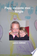 Papy raconte moi ... Angie