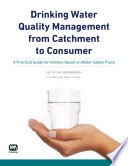 Drinking Water Quality Management from Catchment to Consumer
