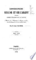 Recherches sur l'or et sur l'argent considérés comme étalons de la valeur par Léon Faucher