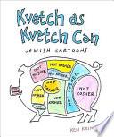 Kvetch As Kvetch Can
