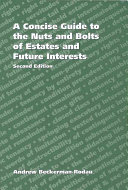 A Concise Guide To The Nuts And Bolts Of Estates And Future Interests : basics of estates and future interests. it explains...