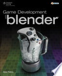 Game Development with Blender, 1st ed.