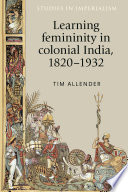 Book Learning femininity in colonial India  1820   1932