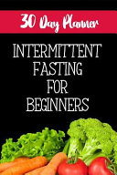 30 Day Planner Intermittent Fasting For Beginners
